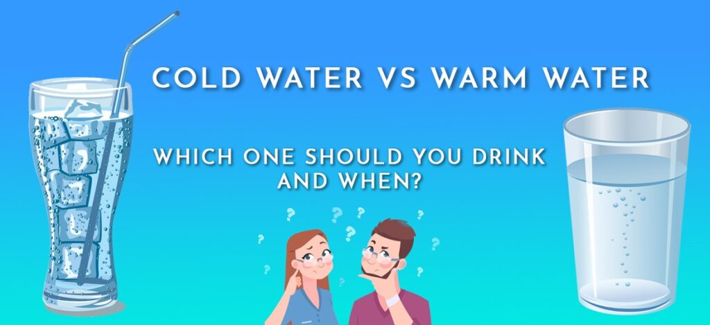 Drinking water: cold or warm water